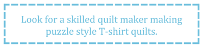 What to look for in a T-shirt quilt - skilled quilt maker making puzzle style quilts.
